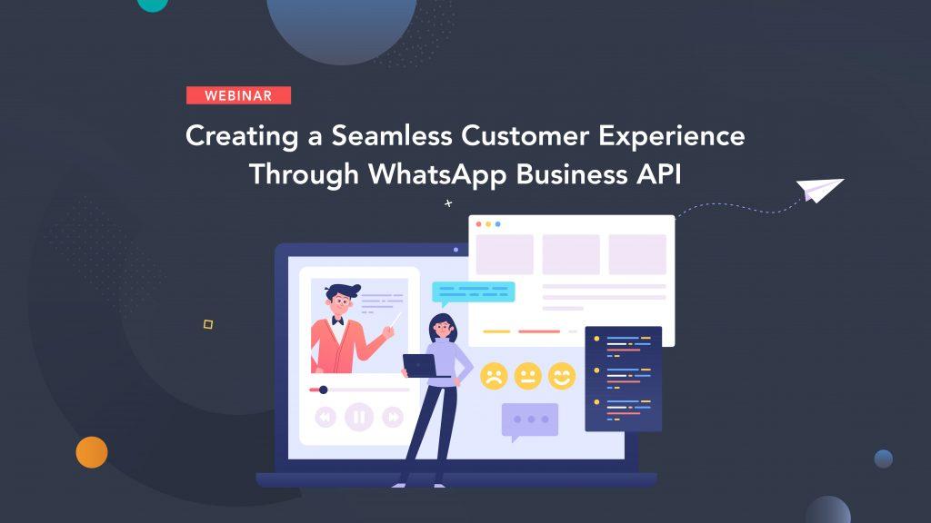 Create A Seamless Customer Experience Through WhatsApp Business